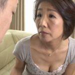 【高齢熟女動画】嫁の母親とセックスしちゃいました